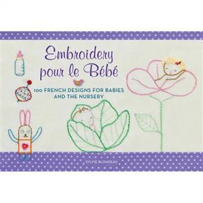 Harper Collins Embroidery Pour Le Bebe : 100 French Designs for Babies and the Nursery