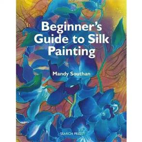 Search Press Beginner's Guide to Silk Painting
