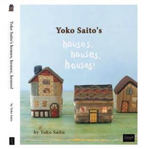 Yoko Saito Houses, Houses, Houses!