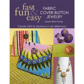 C&T Publishing  Fast, Fun and Easy Fabric Cover-button Jewellery