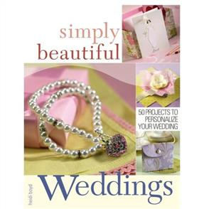 F&W Publication  Simply Beautiful Weddings : 50 Projects to Personalise Your Wedding
