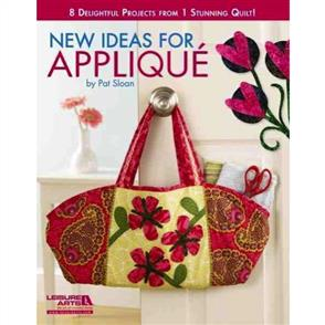 Leisure Arts New Ideas for Applique : 8 Delightful Projects from 1 Stunning Quilt!