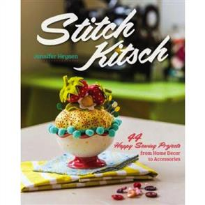 C&T Publishing  Stitch Kitsch : 44 Happy Sewing Projects from Home Decor to Accessories