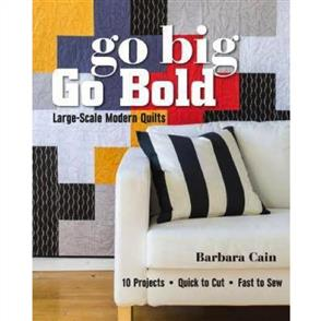 C&T Publishing  Go Big, Go Bold Large-Scale Modern Quilts