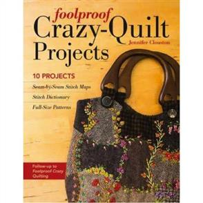 C&T Publishing  Foolproof Crazy-Quilt Projects