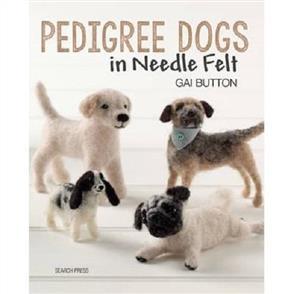 Search Press  Pedigree Dogs in Needle Felt - Book