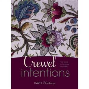 Search Press Crewel Intentions : Fresh Ideas for Jacobean Embroidery