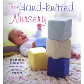 MISC The Hand-Knitted Nursery : 35 Gorgeous Designs for Furnishings, Clothes & Toys