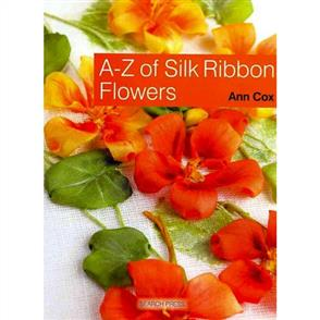 Search Press  A-Z of Silk Ribbon Flowers
