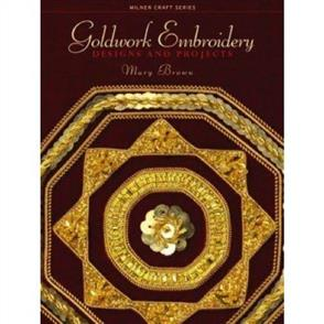 Milner Craft Goldwork Embroidery : Designs and Projects
