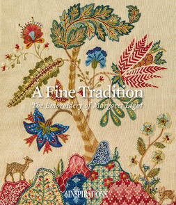 Inspirations A Fine Tradition - The Embroidery of Margaret Light