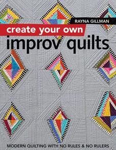 C&T Publishing  Create Your Own Improv Quilts