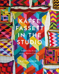 Abrams Kaffe Fassett in the Studio: Behind the Scenes with a Master Colorist