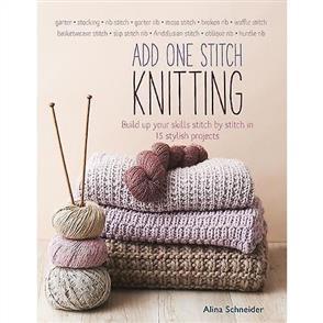 Search Press  Add One Stitch Knitting - 15 Stylish Projects