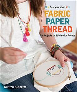 FunStitch Studio Fabric Paper Thread: 26 Projects to Stitch
