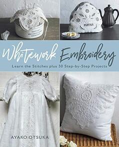 Search Press  Whitework Embroidery - Ayako Otsuka