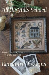 Blackbird Designs  Loose Feathers - All the Hills Echoed