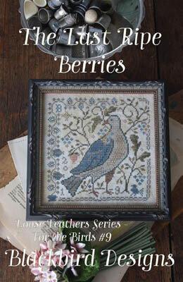Blackbird Designs  Loose Feathers - Last Ripe Berries
