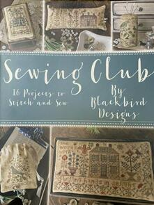 Blackbird Designs  Sewing Club - 16 Projects for Stitch and Sew