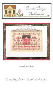 Country Cottage Needleworks Cross Stitch Chart - Love Lives Here