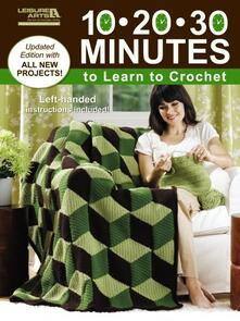 Leisure Arts  10-20-30 Mins To Learn To Crochet