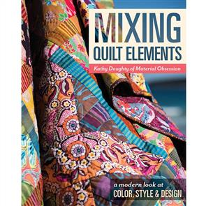 C&T Publishing  Mixing Quilt Elements - Kathy Doughty