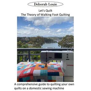Bernina Deborah Louie - Let's Quilt: the Theory of Walking Foot Quilting