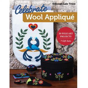 C&T Publishing  Celebrate Wool Applique - Deborah Gale Tirico