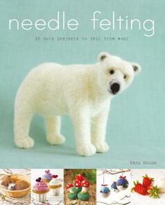 Bateman Books  Needle Felting - Emma Herian