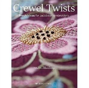 Hazel Blomkamp Crewel Twists : Fresh Ideas for Jacobean Embroidery (2019)