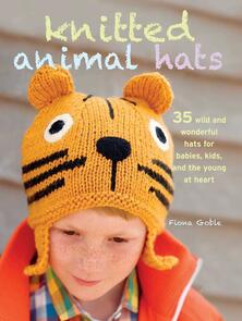 Cico Books  Knitted Animal Hats - Fiona Goble