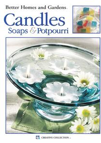 Leisure Arts  Better Homes and Gardens: Candles Soaps More