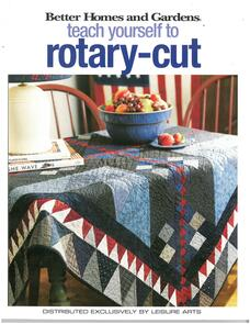Leisure Arts  Better Homes and Gardens Teach Yourself to Rotary-Cut