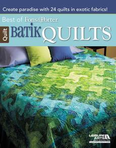Leisure Arts  Best Of Fons & Porter : Batik Quilts