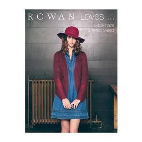 Rowan  Books -  Loves... Kidsilk Haze & Felted Tweed